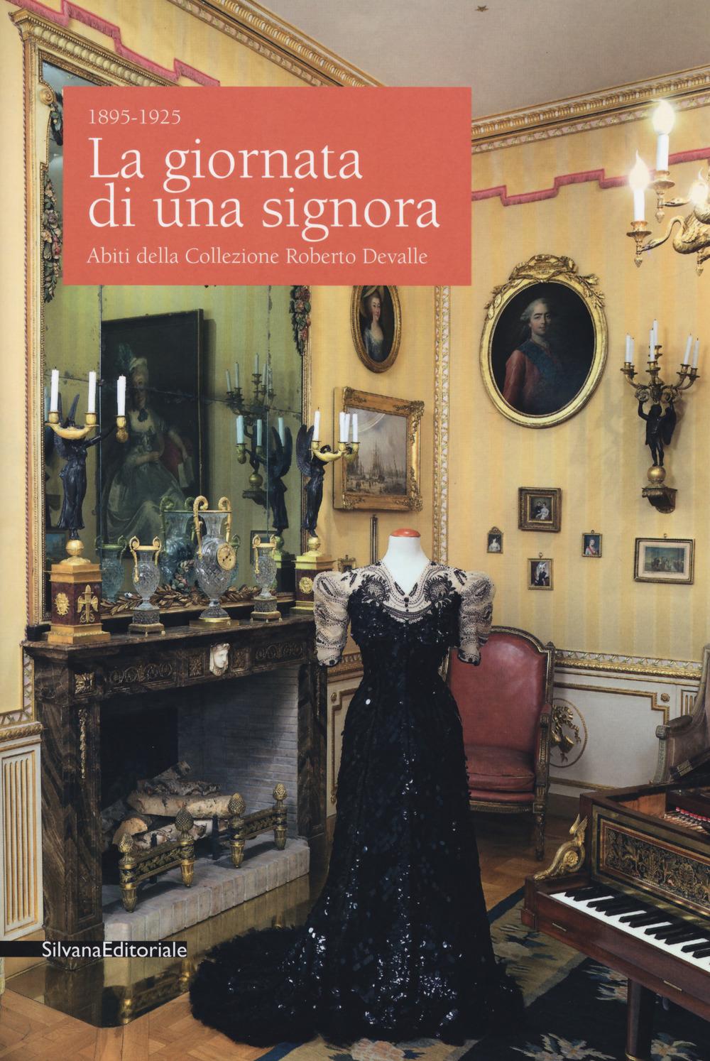 La giornata di una signora • 1895-1925 Abiti della Collezione Roberto Devalle