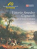 Vittorio Amedeo Cignaroli – Un paesaggista alla corte dei Savoia e la sua epoca