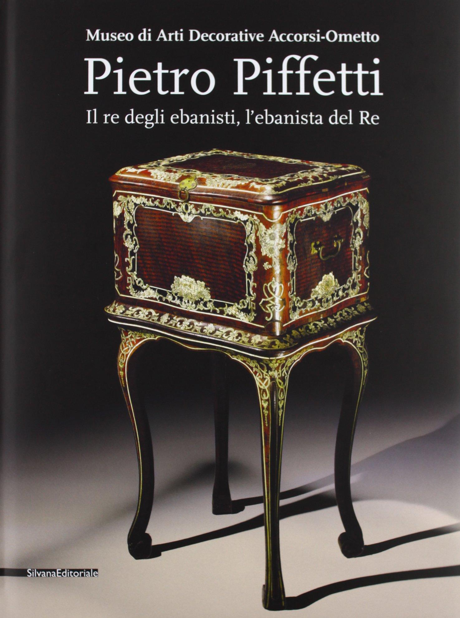 Pietro Piffetti – Il re degli ebanisti, l'ebanista del Re