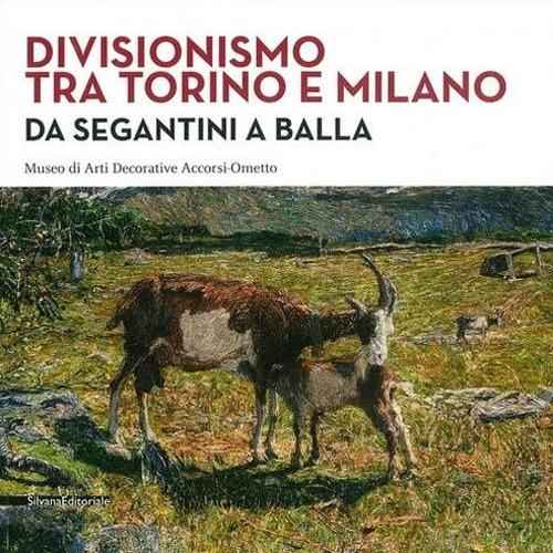 Divisionismo tra Torino e Milano – Da Segantini a Balla