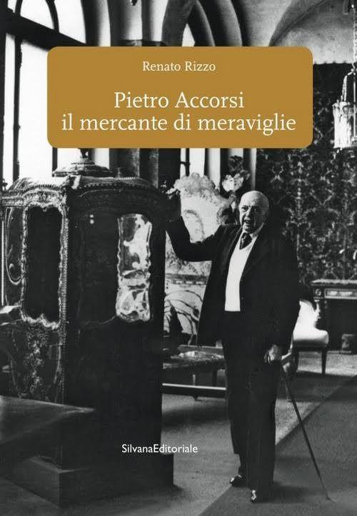 Renato Rizzo – Pietro Accorsi, il mercante di meraviglie