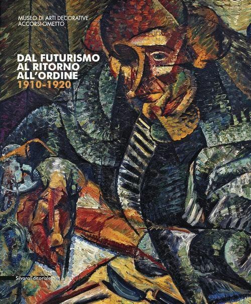 Dal futurismo al ritorno all'ordine 1910-1920