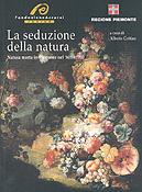 La Seduzione della Natura – Natura morta in Piemonte nel '600 e '700