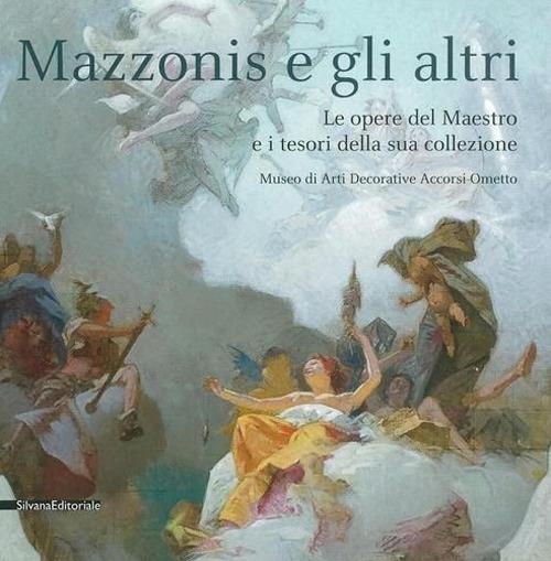 Mazzonis e gli altri – Le opere del Maestro e i tesori della sua collezione