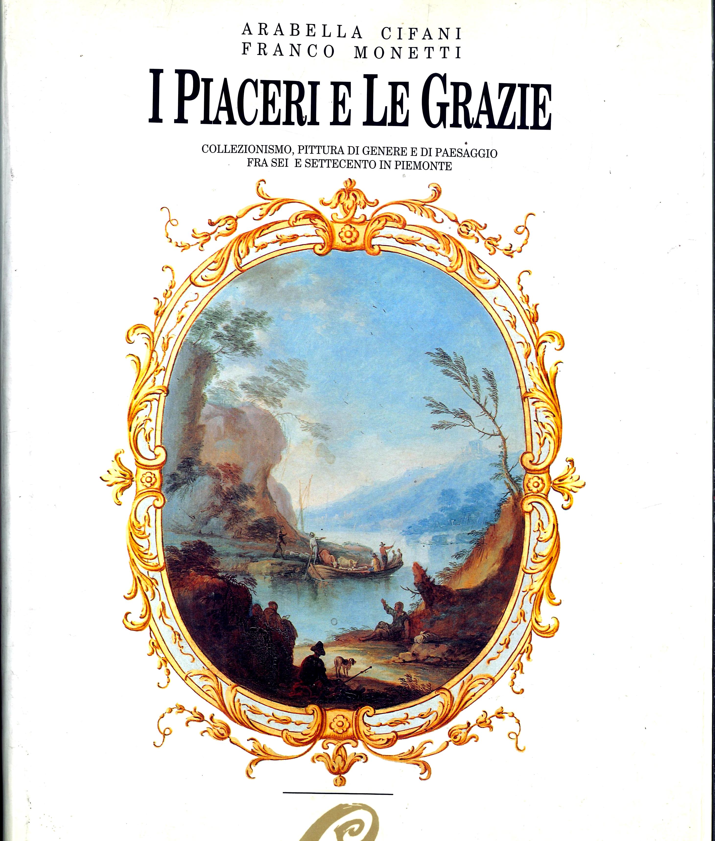 I Piaceri e le Grazie – Collezionismo, pittura di genere e di paesaggio fra Sei e Settecento in Piemonte